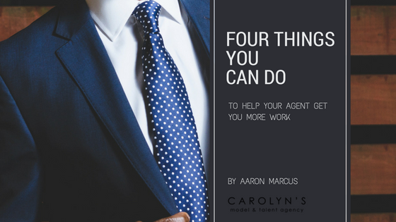 Four Things You Can Do To Help Your Agent Get YOU More Work