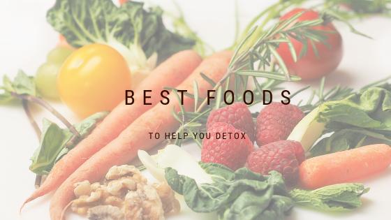 Best Foods To Help You Detox