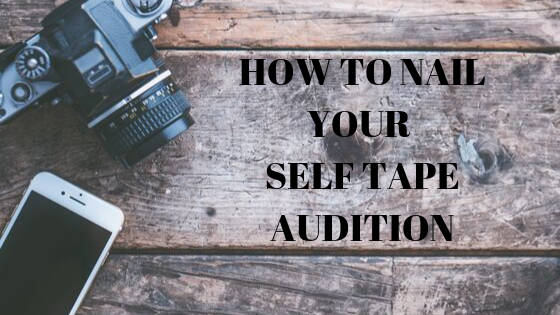 Nail Your Self Tape Audition